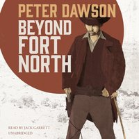 Beyond Fort North - Peter Dawson - audiobook