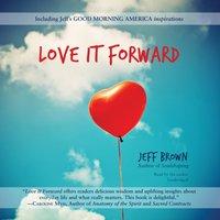 Love It Forward - Jeff Brown - audiobook