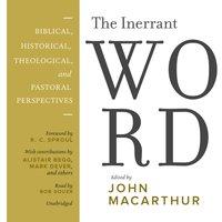 Inerrant Word - John MacArthur - audiobook