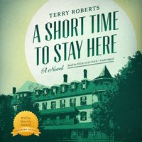 Short Time to Stay Here - Terry Roberts - audiobook