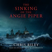 Sinking of the Angie Piper - Chris Riley - audiobook