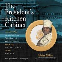 President's Kitchen Cabinet - Adrian Miller - audiobook