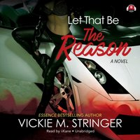 Let That Be the Reason - Vickie M. Stringer - audiobook