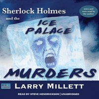 Sherlock Holmes and the Ice Palace Murders - Larry Millett - audiobook