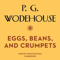 Eggs, Beans, and Crumpets - P. G. Wodehouse - audiobook