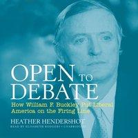 Open to Debate - Heather Hendershot - audiobook