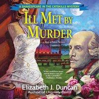Ill Met by Murder - Elizabeth J. Duncan - audiobook