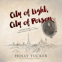 City of Light, City of Poison - Holly Tucker - audiobook
