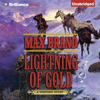 Lightning of Gold - Max Brand - audiobook