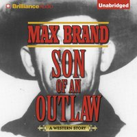 Son of an Outlaw - Max Brand - audiobook
