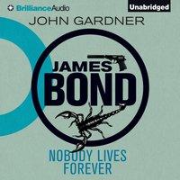 Nobody Lives Forever - John Gardner - audiobook