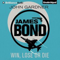 Win, Lose or Die - John Gardner - audiobook