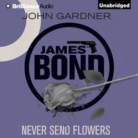 Never Send Flowers - John Gardner - audiobook
