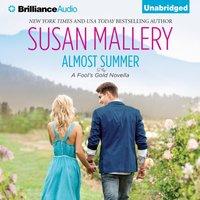 Almost Summer - Susan Mallery - audiobook