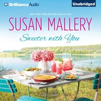 Sweeter with You - Susan Mallery - audiobook