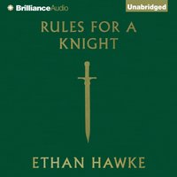 Rules for a Knight - Ethan Hawke - audiobook