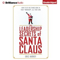Leadership Secrets of Santa Claus - Eric Harvey - audiobook