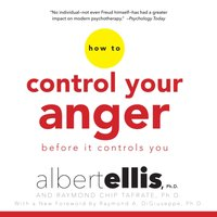 How to Control Your Anger Before It Controls You - Ph.D. Albert Ellis - audiobook