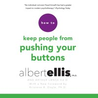 How to Keep People from Pushing Your Buttons - Ph.D. Albert Ellis - audiobook