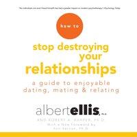 How to Stop Destroying Your Relationships - Ph.D. Albert Ellis - audiobook