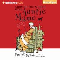 Around the World with Auntie Mame - Patrick Dennis - audiobook