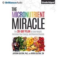 Micronutrient Miracle - PhD Jayson Calton - audiobook