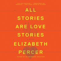 All Stories Are Love Stories - Elizabeth Percer - audiobook
