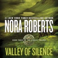 Valley of Silence - Nora Roberts - audiobook