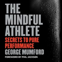 Mindful Athlete - George Mumford - audiobook