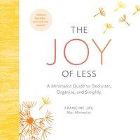 Joy of Less - Francine Jay - audiobook