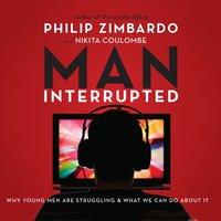 Man, Interrupted - Philip Zimbardo - audiobook