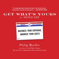 Get What's Yours for Medicare - Philip Moeller - audiobook