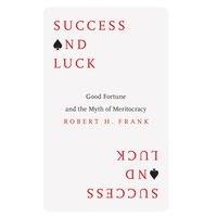Success and Luck - Robert H. Frank - audiobook