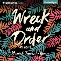 Wreck and Order - Hannah Tennant-Moore - audiobook