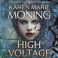 High Voltage - Karen Marie Moning - audiobook