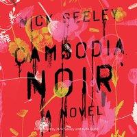 Cambodia Noir - Nick Seeley - audiobook