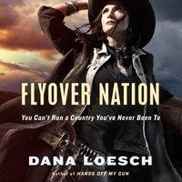 Flyover Nation - Dana Loesch - audiobook