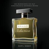 Brand Seduction - Daryl Weber - audiobook