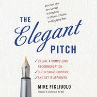 Elegant Pitch - Mike Figliuolo - audiobook