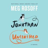 Jonathan Unleashed - Meg Rosoff - audiobook