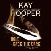 Hold Back the Dark - Kay Hooper - audiobook