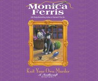 Knit Your Own Murder - Monica Ferris - audiobook