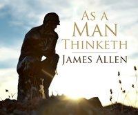 As a Man Thinketh - James Allen - audiobook