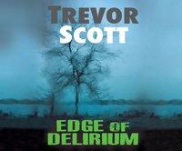Edge of Delirium - Trevor Scott - audiobook