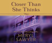 Closer Than She Thinks - Meryl Sawyer - audiobook