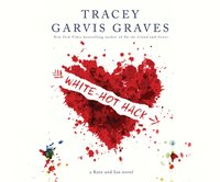 White-Hot Hack - Tracey Garvis Graves - audiobook