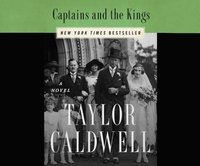Captains and the Kings - Taylor Caldwell - audiobook