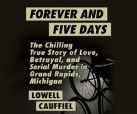 Forever and Five Days - Lowell Cauffiel - audiobook