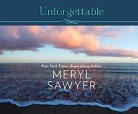 Unforgettable - Meryl Sawyer - audiobook