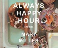 Always Happy Hour - Mary Miller - audiobook